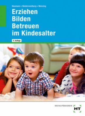 Erziehen - Bilden - Betreuen im Kindesalter, C. Neumann, L. Niederwestberg, M. Wenning