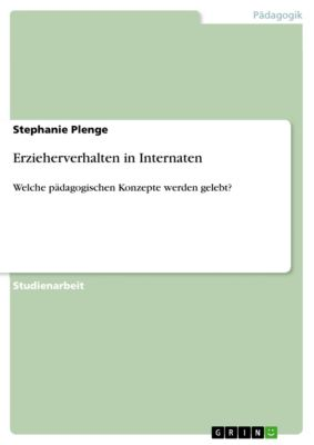 Erzieherverhalten in Internaten, Stephanie Plenge