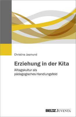 Erziehung in der Kita - Christina Jasmund pdf epub