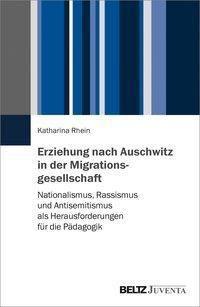 Erziehung nach Auschwitz in der Migrationsgesellschaft - Katharina Rhein |
