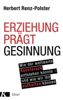 Erziehung prägt Gesinnung - Herbert Renz-Polster pdf epub