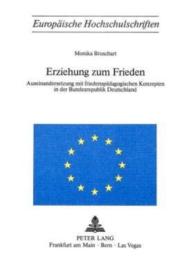 Erziehung zum Frieden - Monika Broschart |