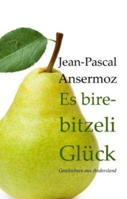 Es birebitzeli Glück, Jean-Pascal Ansermoz