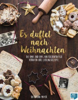 Es duftet nach Weihnachten - Katharina Mayer |