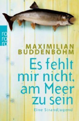 Es fehlt mir nicht, am Meer zu sein, Maximilian Buddenbohm