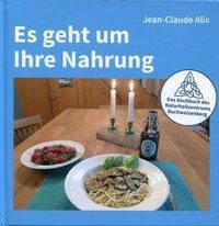 Es geht um Ihre Nahrung, Jean-Claude Alix