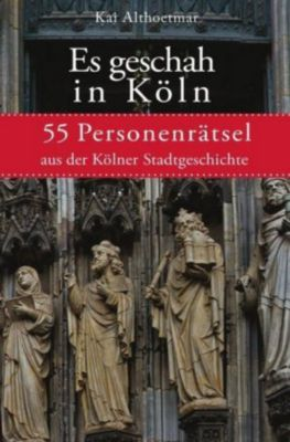 Es geschah in Köln - Kai Althoetmar pdf epub