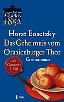 Es geschah in Preußen: Das Geheimnis vom Oranienburger Thor