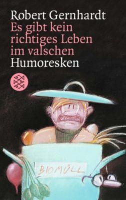 Es gibt kein richtiges Leben im valschen - Robert Gernhardt |