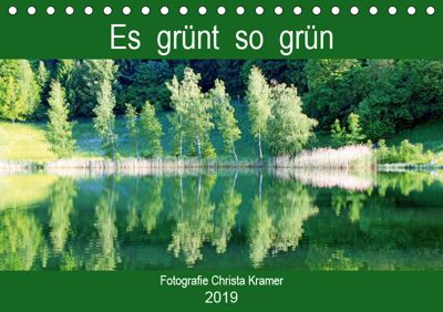 Es grünt so grün (Tischkalender 2019 DIN A5 quer), Christa Kramer