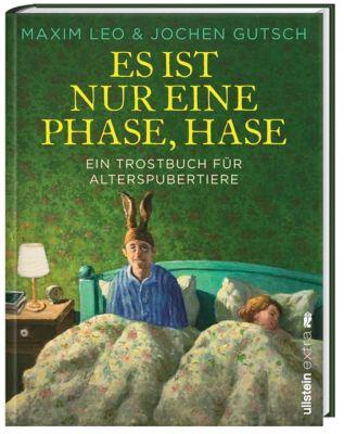 Es ist nur eine Phase, Hase, Maxim Leo, Jochen-Martin Gutsch