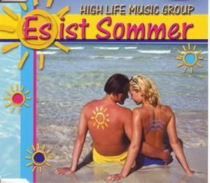 Es Ist Sommer, High Life Music Group