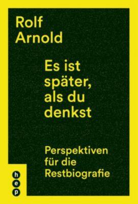 Es ist später, als du denkst, Rolf Arnold