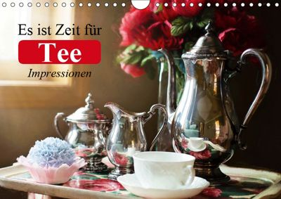 Es ist Zeit für Tee. Impressionen (Wandkalender 2019 DIN A4 quer), Elisabeth Stanzer