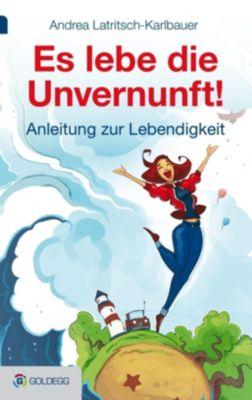 Es lebe die Unvernunft!, Andrea Latritsch-Karlbauer