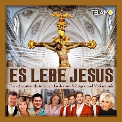 Es lebe Jesus - Die schönsten christlichen Lieder aus Schlager und Volksmusik (Exklusive Edition), Diverse Interpreten