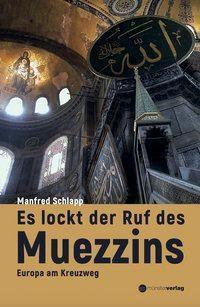 ES lockt der Ruf des Muezzins - Manfred Schlapp pdf epub