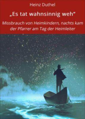 """""""Es tat wahnsinnig weh"""", Heinz Duthel"""