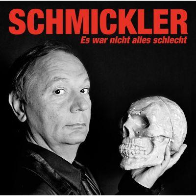 Es war nicht alles schlecht, Wilfried Schmickler