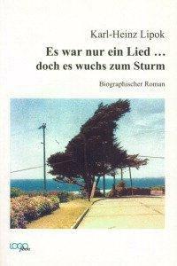 Es war nur ein Lied . . . doch es wuchs zum Sturm, Karl-Heinz Lipok