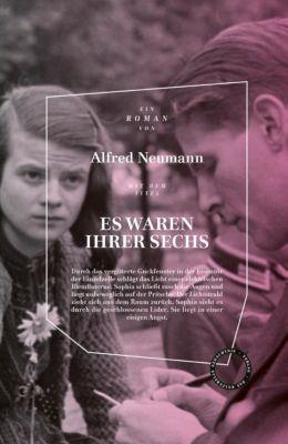 Es waren ihrer sechs - Alfred Neumann  