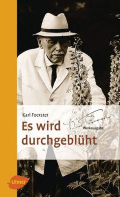 Es wird durchgeblüht - Karl Foerster |