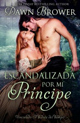 Escandalizada por mi príncipe, Dawn Brower