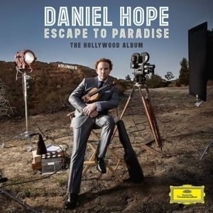 Escape To Paradise-The Hollywood Album, Daniel Hope