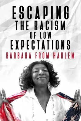 Escaping the Racism of Low Expectations, Barbara from Harlem