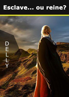 Esclave... ou reine ?, . . Delly