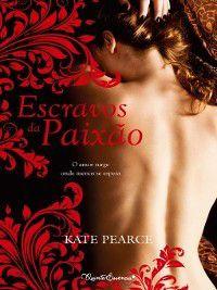 Escravos da Paixão, Kate Pearce