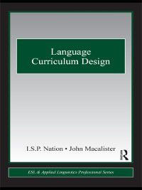ESL & Applied Linguistics Professional Series: Language Curriculum Design, I.S.P Nation, John Macalister