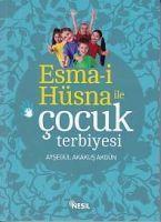 Esma-i Hüsna ile Cocuk Terbiyesi, Aysegül Akakus Akgün
