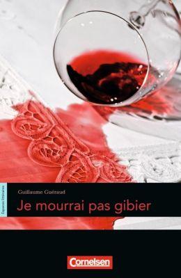 Espaces littéraires: B1-B1+ - Je mourrai pas gibier, Guillaume Guéraud