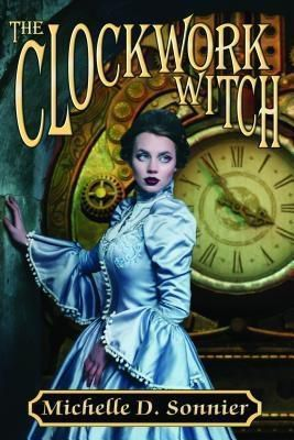 eSpec Books: The Clockwork Witch, Michelle D. Sonnier