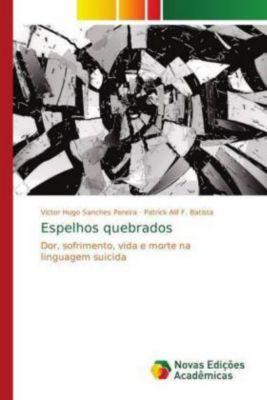 Espelhos quebrados, Victor Hugo Sanches Pereira, Patrick Alif F. Batista