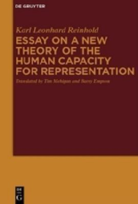 Essay on a New Theory of the Human Capacity for Representation, Karl Leonhard Reinhold
