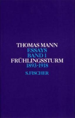 Essays: Bd.1 Frühlingssturm - Thomas Mann  