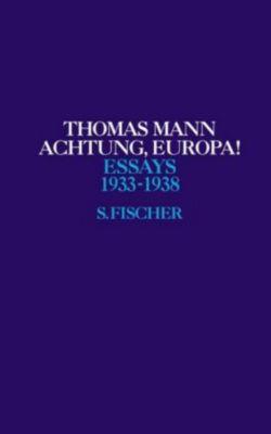 Essays: Bd.4 Achtung Europa! - Thomas Mann pdf epub