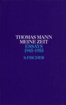 Essays: Bd.6 Meine Zeit - Thomas Mann pdf epub