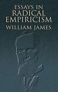 essays in radical empiricism james