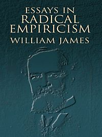 empiricism essay in radical Essays in radical empiricism has 103 ratings and 5 reviews rory said: william james is an excellent writer and a giant in terms of the development of ps.