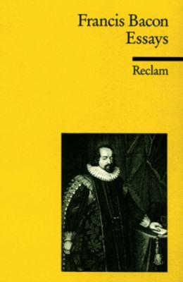Essays oder Praktische und moralische Ratschläge - Francis Bacon |