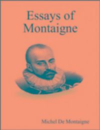 essays montaigne epub Shakespeare assignment: montaigne short analytical essay (due sunday by 11:55 pm et.