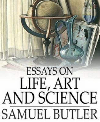 Essays on Life, Art and Science, Samuel Butler