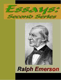 Essays - Second Series (1844), Ralph Waldo Emerson