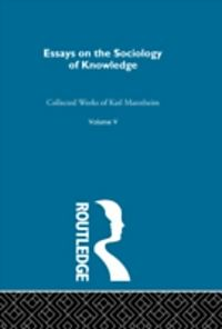 essays in the sociology of knowledge Sociology may be defined as a body of scientific knowledge about human relationships, says j f cuber in the broadest sense, sociology is the study of human interactions and interrelations, their conditions and consequences, says morris ginsberg.
