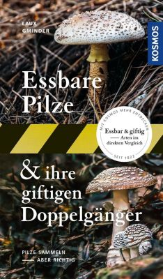 Essbare Pilze & ihre giftigen Doppelgänger, Hans E. Laux, Andreas Gminder