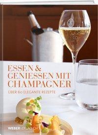 Essen & Geniessen mit Champagner, Hans R. Amrein