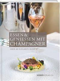Essen & Geniessen mit Champagner - Hans R. Amrein  